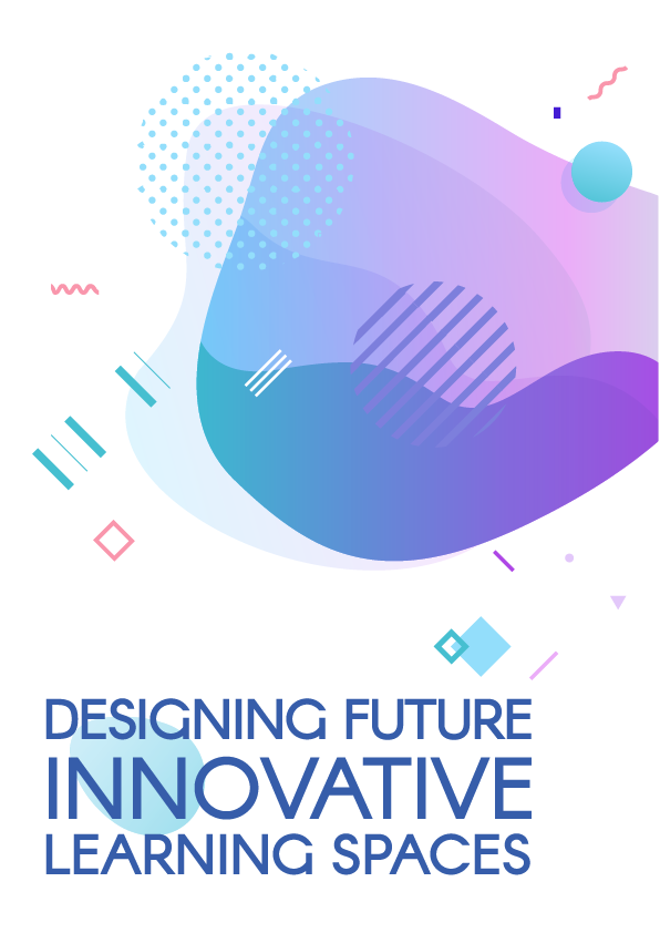 Designing Future Innovative Learning Spaces